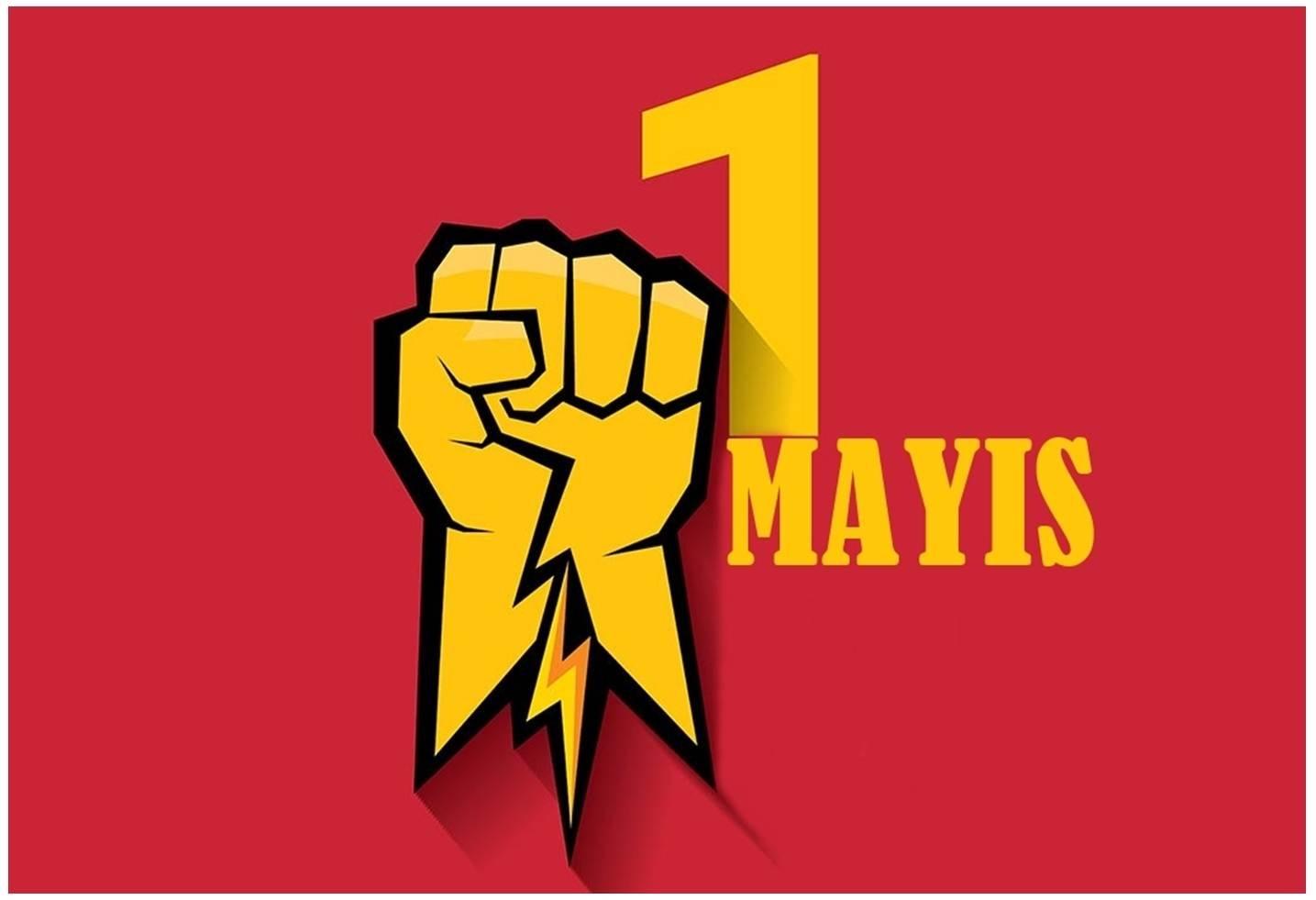 1 Mayıs İşçi Bayramımız Kutlu Olsun